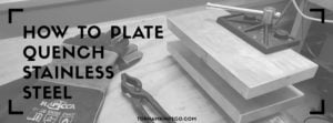 Read more about the article How to plate quench stainless steel